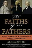 The Faiths of Our Fathers: What America