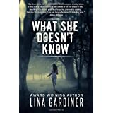 What She Doesn't Know (Volume 1) ~ Lina Gardiner