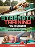 Strength Training For Beginners: Lose...