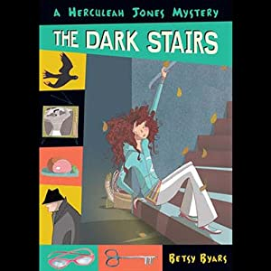 The Dark Stairs: A Hurculeah Jones Mystery | [Betsy Byars]