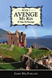 Avenge My Kin - Book 3: A Time Of Courage (1434308979) by McFARLANE, JAMES