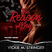 The Reason Why: A Novel Audiobook by Vickie M. Stringer Narrated by  iiKane