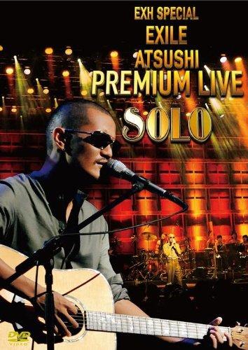 EXH SPECIAL EXILE ATSUSHI PREMIUM LIVE SOLO [DVD]