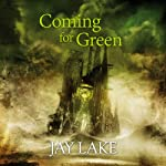 Coming for Green: A Tale of the Green Universe (       UNABRIDGED) by Jay Lake Narrated by Katherine Kellgren