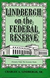 img - for Lindbergh On the Federal Reserve (The Economic Pinch) book / textbook / text book