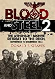 img - for Blood and Steel 2: The Wehrmacht Archive - Retreat to the Reich, September to December 1944 book / textbook / text book