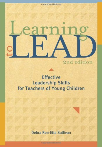 Learning to Lead, Second Edition: Effective Leadership...