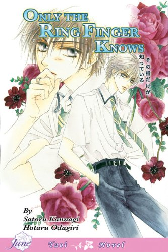 Only the Ring Finger Knows: The Lonely Ring Finger: Lonely Ring Finger (Yaoi Novel) v. 1