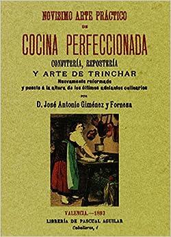 Novisimo arte practico de cocina perfeccionada. Edicion Facsimilar