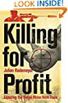 Killing for Profit: Exposing the Ille...