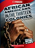 African Americans in the Thirteen Colonies (Cornerstones of Freedom (Paperback))