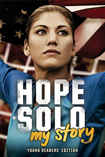 Hope Solo - Hope Solo: My Story (Young Readers' Edition)