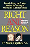 Right And Reason: Ethics Based on the Teachings of Aristotle & St. Thomas Aquinas