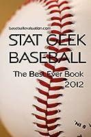 Stat Geek Baseball, the Best Ever Book 2012
