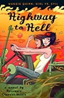 Highway to Hell (Maggie Quinn: Girl vs. Evil)