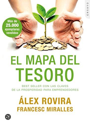 El Mapa del Tesoro: Best Seller Con Las Claves De La Prosperidad Para Emprendedores