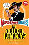 Kjartan Poskitt Do You Feel Lucky? (Murderous Maths)