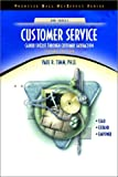 Customer Service: Career Success through Customer Satisfaction (NetEffect Series) (2nd Edition) (0130859591) by Timm, Paul R.