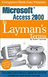 Microsoft Access 2000 in Layman's Terms