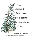 The Lopsided, Bent-over, Pipe-clogging, Hat-snatching Tree