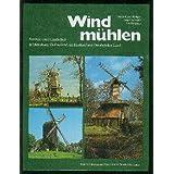 Windmühlen Bd.II: Symbole einer Landschaft in Oldenburg, Ostfriesland, im Emsland und Osnabrücker Land
