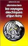 Les voyages électriques d'Ijon Tichy par Lem