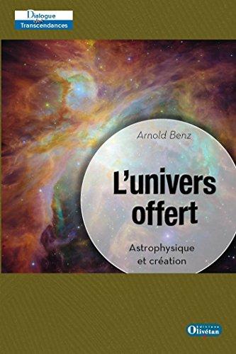 L'univers offert - Astrophysique et création gratuit