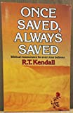 Once Saved, Always Saved (0340359889) by R.T. Kendall