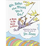 Oh, Baby, the Places You&#39;ll Go!: A book to be read in Utero ~ Tish Rabe