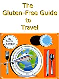 The Gluten-Free Guide to Travel