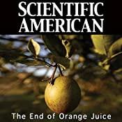Scientific American: The End of Orange Juice | [Anna Kuchment]
