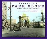 Brooklyn's Park Slope: A Photographic Retrospective