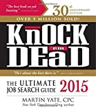 Knock em Dead 2015: The Ultimate Job Search Guide