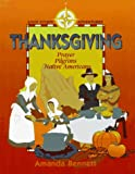 Thanksgiving: Prayer, Pilgrims, & Native Americans (Unit Study Adventures)