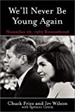 img - for We'll Never Be Young Again: Remembering the Last Days of John F. Kennedy book / textbook / text book