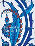 The Art of the Islamic Tile (208010876X) by Degeorge, Gerard