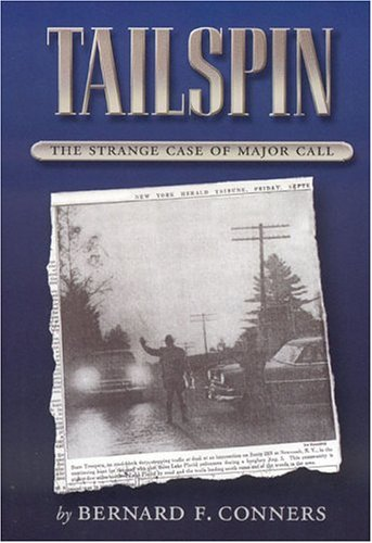 Tailspin : The Strange Case of Major Call, BERNARD F. CONNERS
