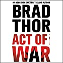 Act of War: A Thriller Audiobook by Brad Thor Narrated by Armand Schultz