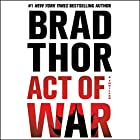 Act of War: A Thriller (       UNABRIDGED) by Brad Thor Narrated by Armand Schultz