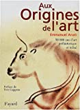 echange, troc E. Anati - Aux origines de l'art