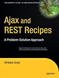 img - for Ajax and REST Recipes: A Problem-Solution Approach book / textbook / text book