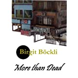 "More than Deadvon ""Birgit  B�ckli"""