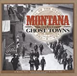 Montana Mining Ghost Towns (1560371951) by Barbara Fifer