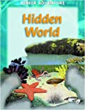 img - for Hidden World (Junior Adventure) book / textbook / text book
