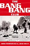 The Bang-Bang Club: Snapshots From A Hidden War (0465044123) by Greg Marinovich