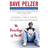 The Privilege of Youth: A Teenager's Story of Longing for Acceptance and Friendship ~ Dave Pelzer