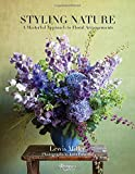 img - for Styling Nature: A Masterful Approach to Floral Arrangements book / textbook / text book