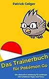 Image de Pokemon Go - Das Trainerbuch(deutsch) Die ultimative Anleitung für Anfänger mit geheimen Tipps/Tri