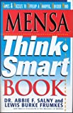 Mensa Think Smart Book: Games & Puzzles to Develop a Sharper, Quicker Mind (1578660548) by Salny, Dr. Abbie F.
