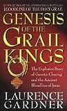 GENESIS OF THE GRAIL KINGS (0553811940) by LAURENCE GARDNER